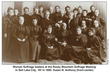 Woman Suffrage leaders at the Rocky Mountain Suffrage Meeting in Salt Lake City, NV in 1895. Susan B. Anthony in front center